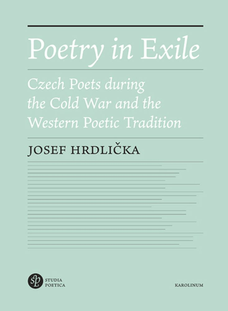 Poetry in Exile: Czech Poets during the Cold War and the Western Poetic Tradition