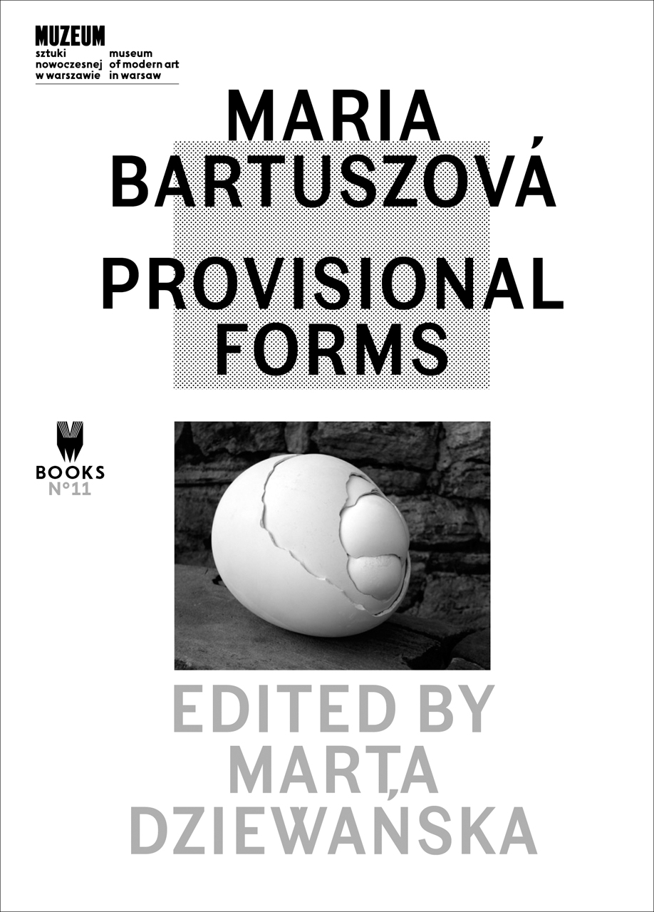 Maria Bartuszová: Provisional Forms