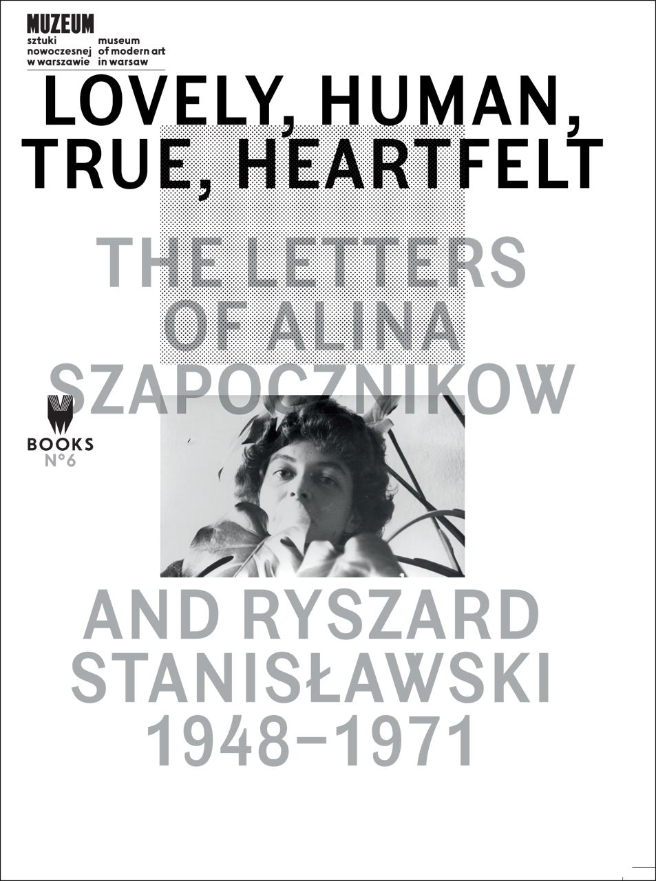 Lovely, Human, True, Heartfelt: The Letters of Alina Szapocznikow and Ryszard Stanislawski, 1948-1971