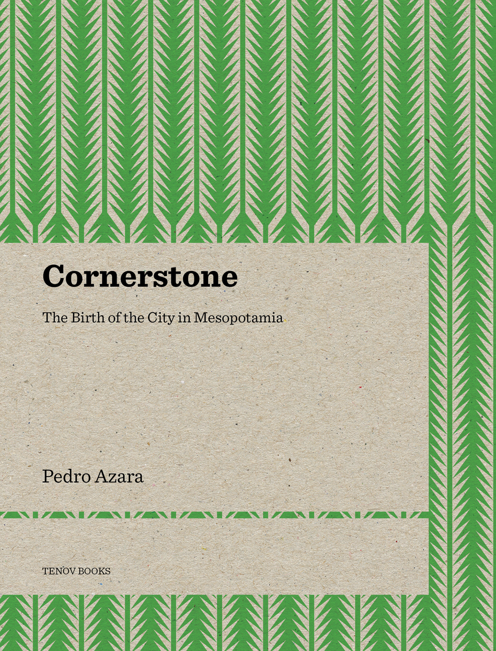 Cornerstone: The Birth of the City in Mesopotamia