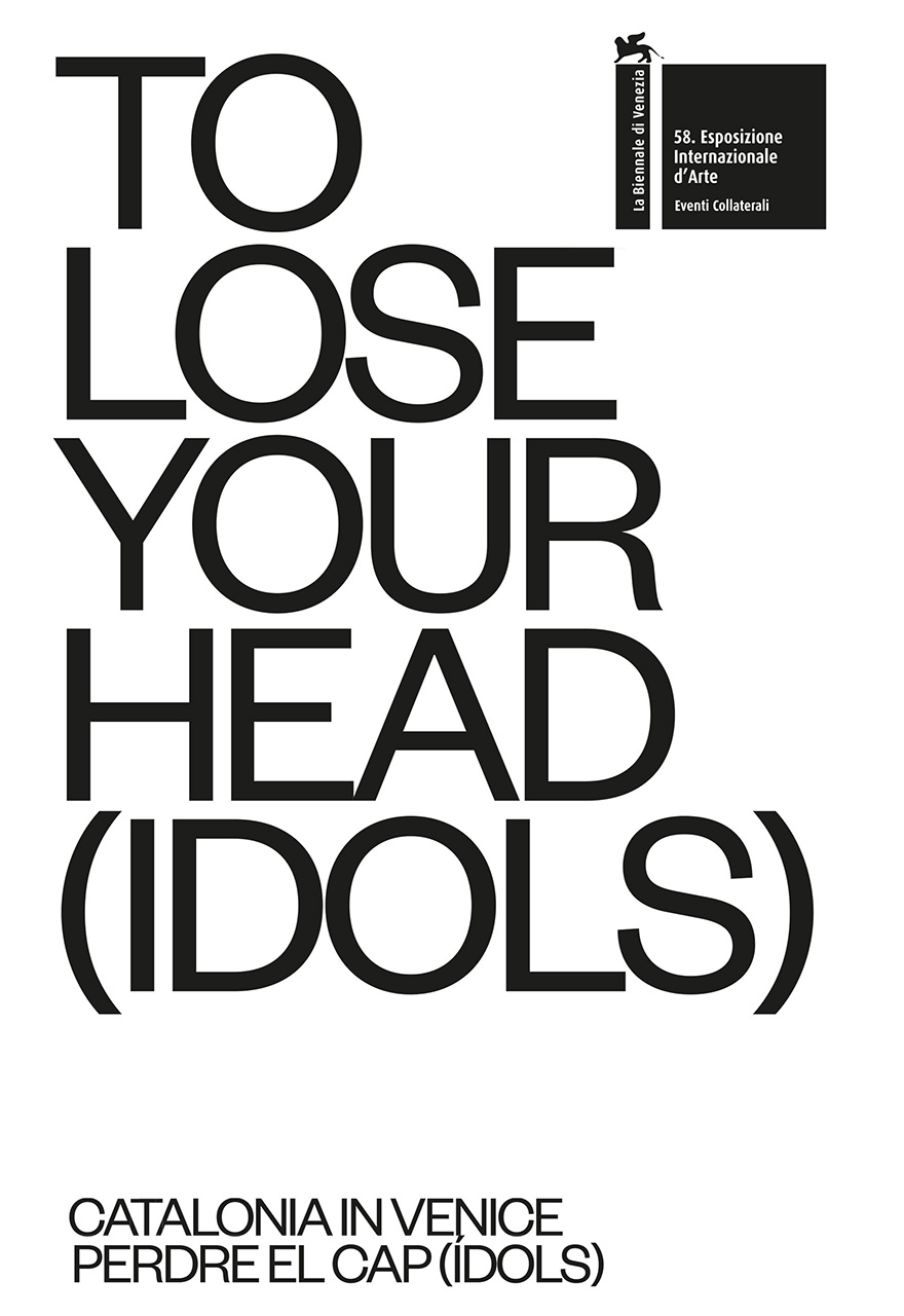 TO LOSE YOUR HEAD (IDOLS): Catalonia in Venice