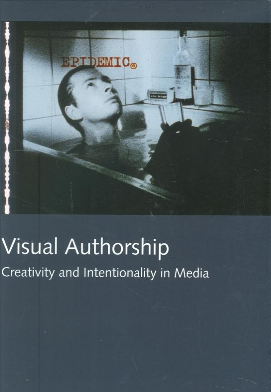 Visual Authorship: Creativity and Intentionality in Media