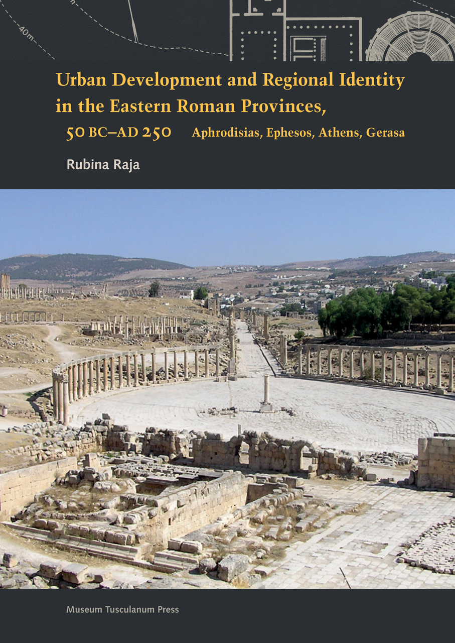 Urban Development and Regional Identity in the Eastern Roman Provinces, 50 BC - AD 250