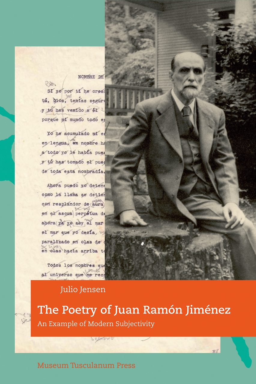 The Poetry of Juan Ramón Jiménez: An Example of Modern Subjectivity