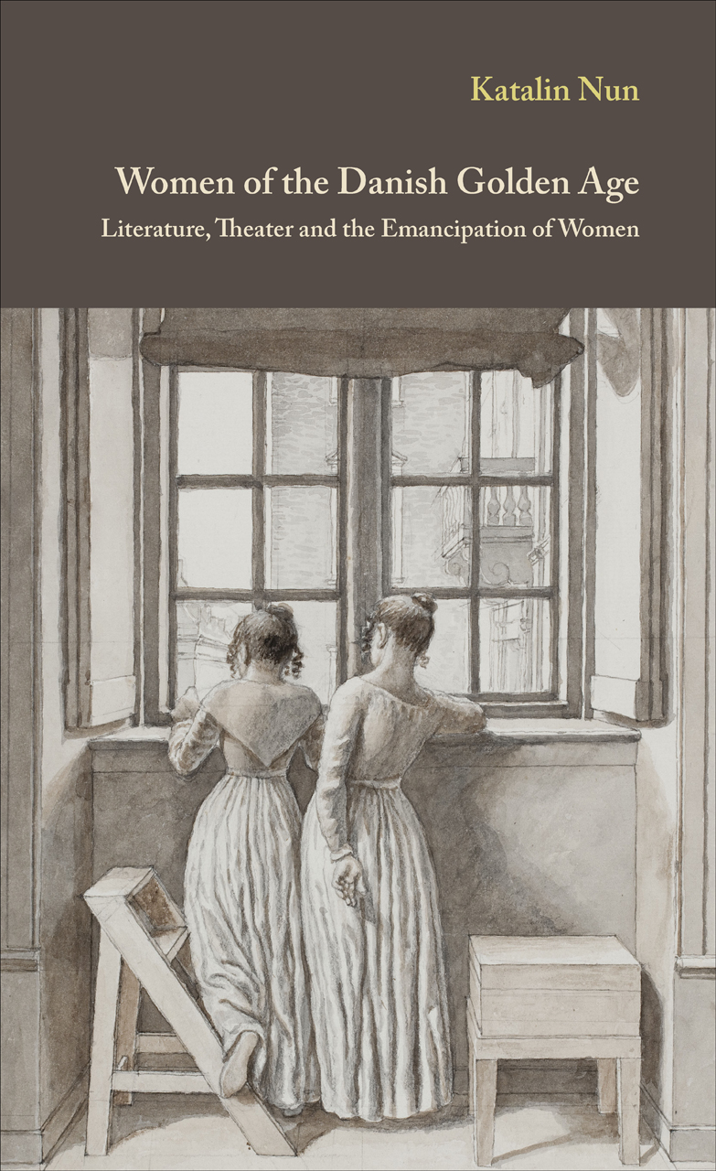 Women of the Danish Golden Age: Literature, Theater and the Emancipation of Women