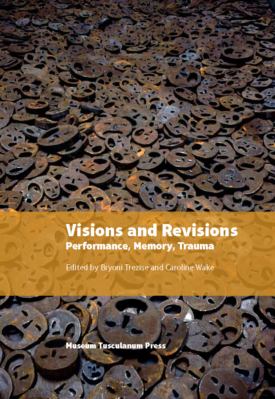 Visions and Revisions: Performance, Memory, Trauma