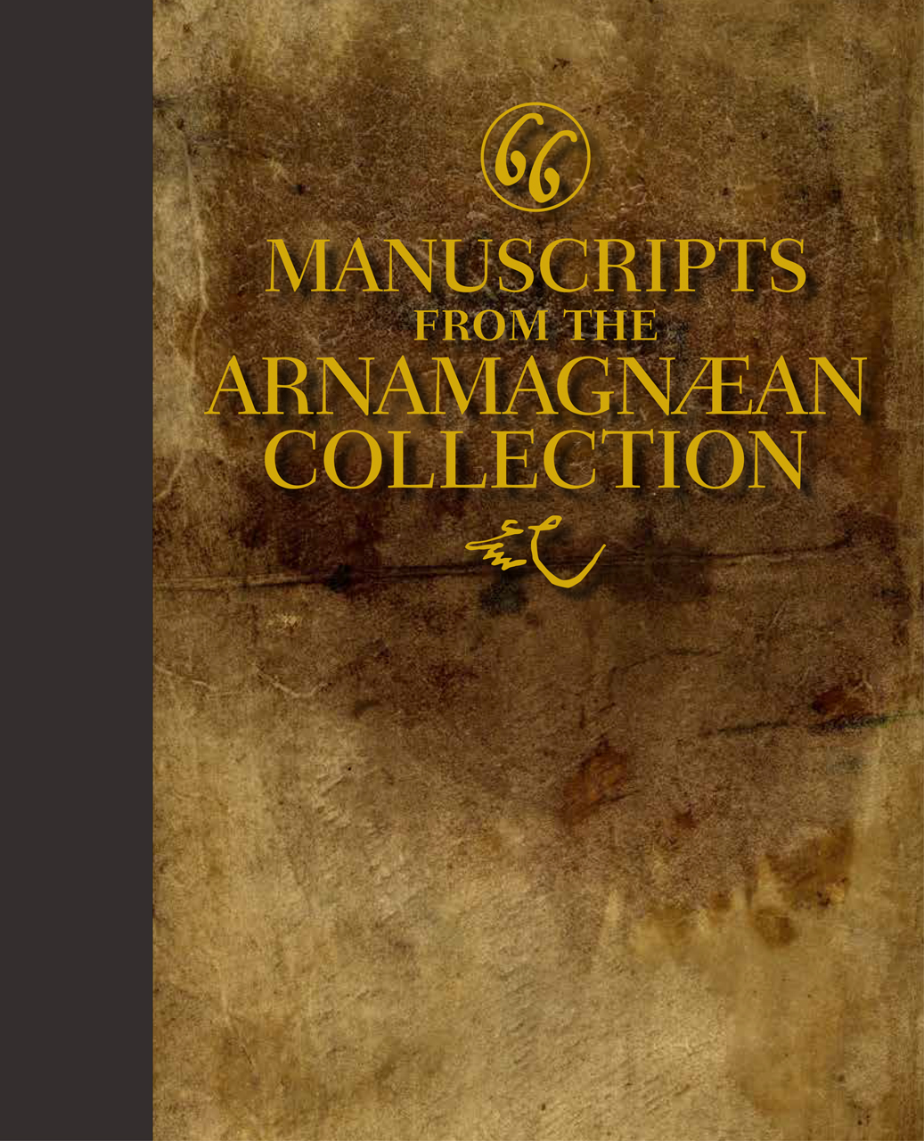 Sixty-Six Manuscripts From the Arnamagnæan Collection