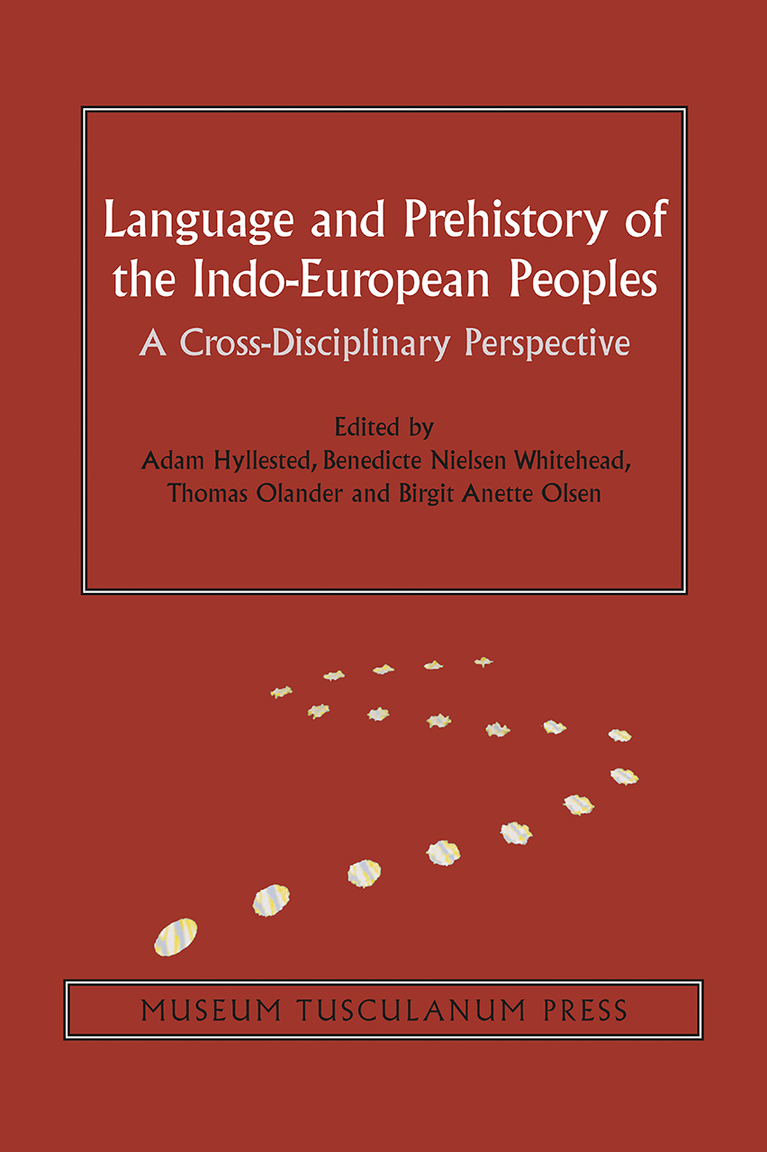 Language and Prehistory of the Indo-European Peoples: A Cross-Disciplinary Perspective