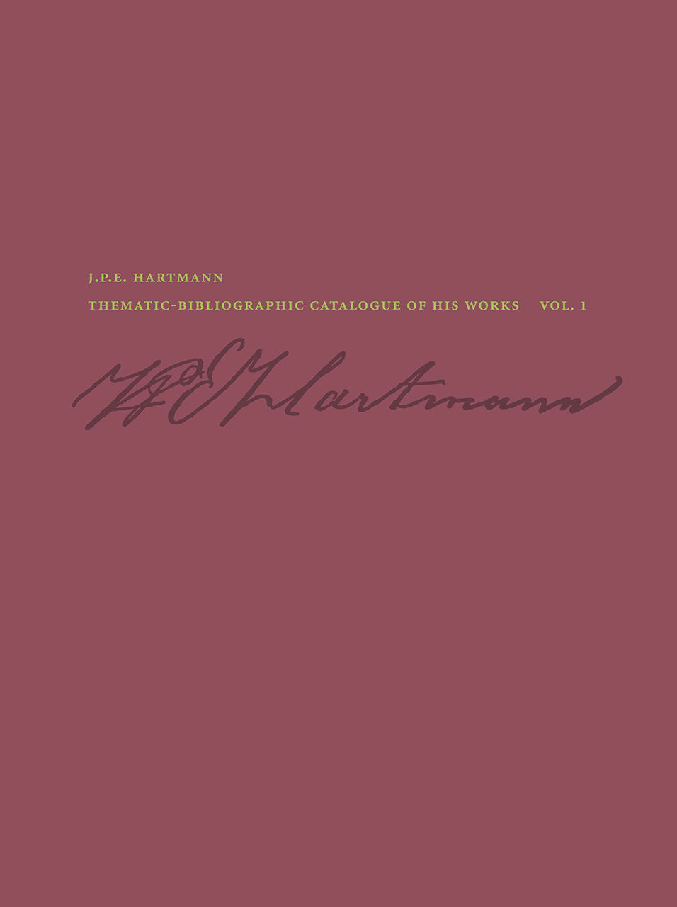 J. P. E. Hartmann: Thematic-Bibliographic Catalogue of his Works