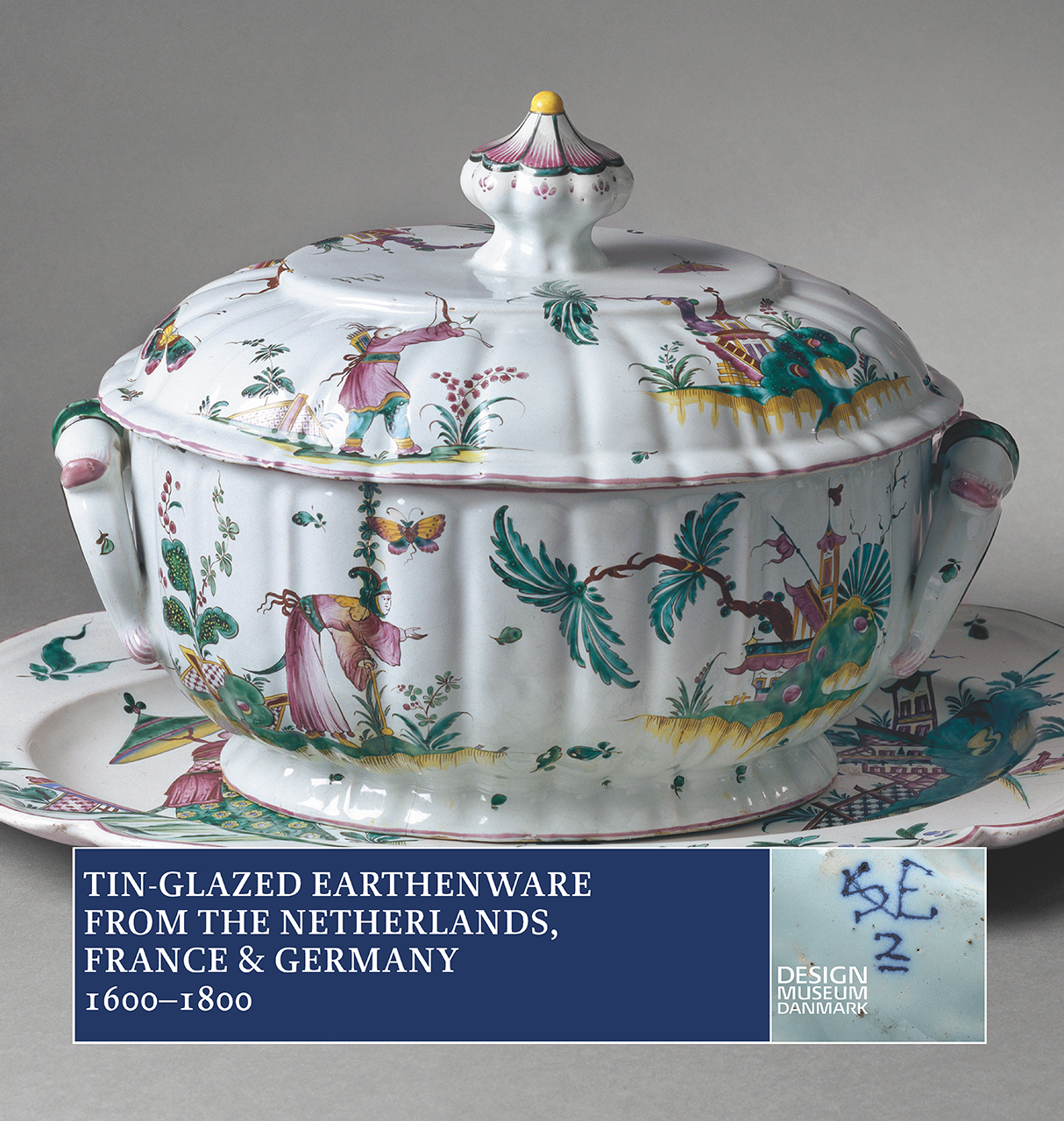 Tin-Glazed Earthenware from the Netherlands, France and Germany, 1600–1800