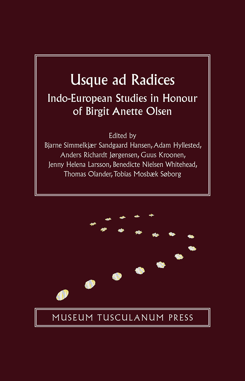 Usque ad Radices: Indo-European Studies in Honour of Birgit Anette Olsen