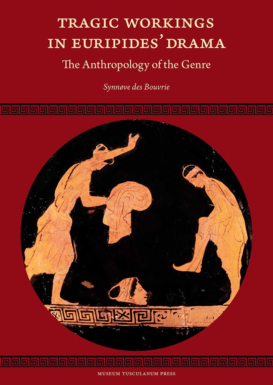 Tragic Workings in Euripides' Drama: The Anthropology of the Genre