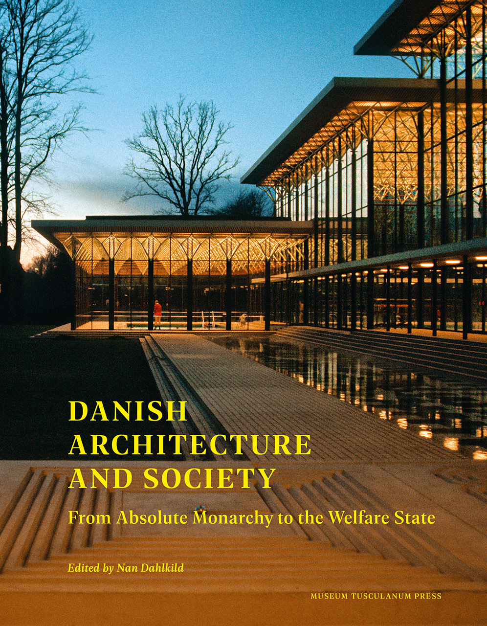 Danish Architecture and Society: From Absolute Monarchy to the Welfare State