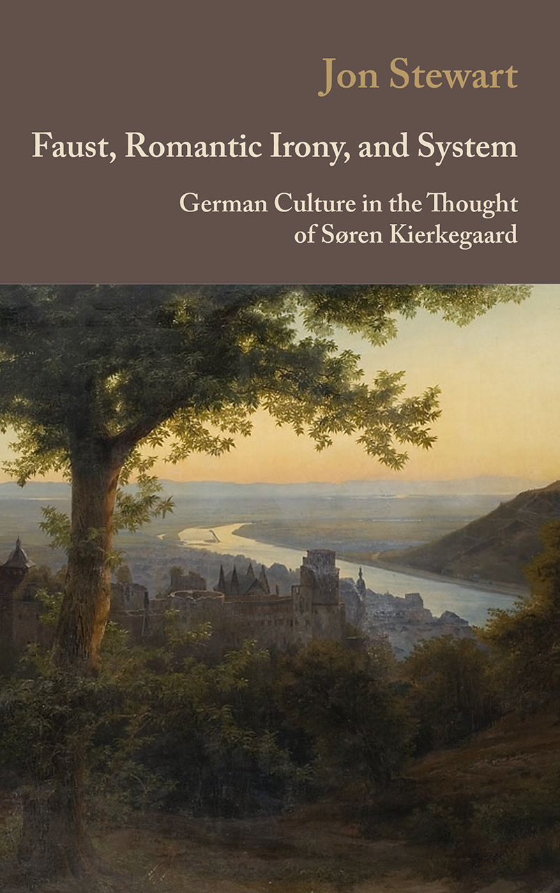 Faust, Romantic Irony, and System: German Culture in the Thought of Søren Kierkegaard