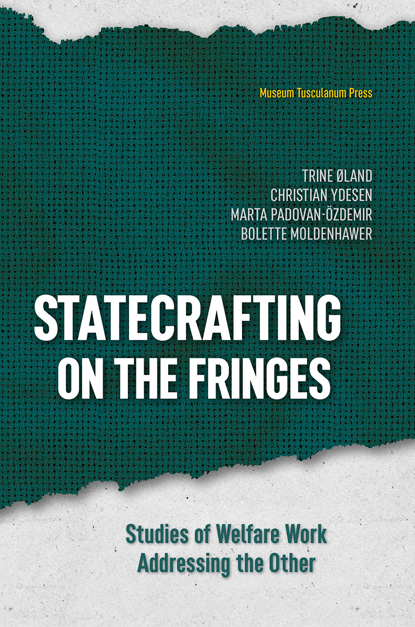 Statecrafting on the Fringes: Studies of Welfare Work Addressing the Other