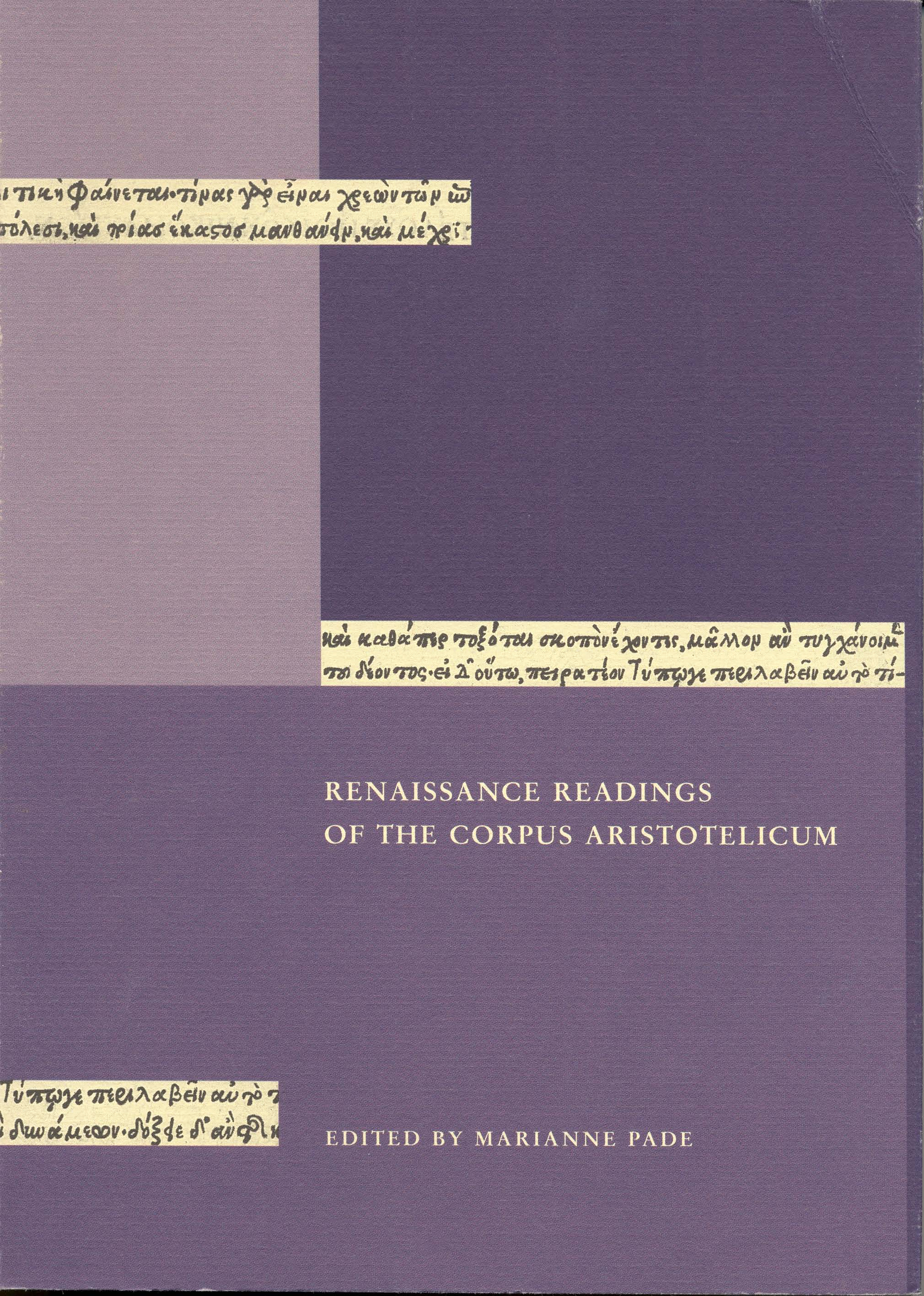 Renaissance Readings of the Corpus Aristotelicum: Papers from the Conference held in Copenhagen 23-25 April 1998