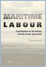 Maritime Labour: Contributions to the History of Work at Sea, 1500-2000