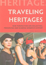 Traveling Heritages: New Perspectives on Collecting, Preserving and Sharing Women's History