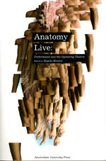 Anatomy Live: Performance and the Operating Theatre