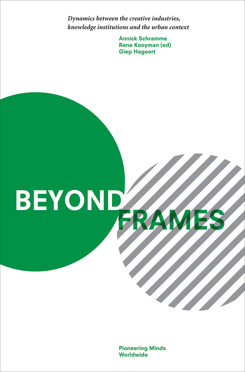 Beyond Frames: Dynamics Between the Creative Industries, Knowledge Institutions and the Urban Context