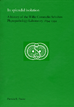 In Splendid Isolation: A History of the Willie Commelin Scholten Phytopathology Laboratory, 1894-1992