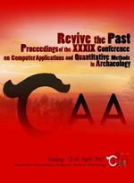 Revive the Past: Proceedings of the 39th Conference of Computer Applications and Quantitative Methods in Archaeology
