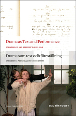 Drama as Text and Performance: Strindberg's and Bergman's Miss Julie