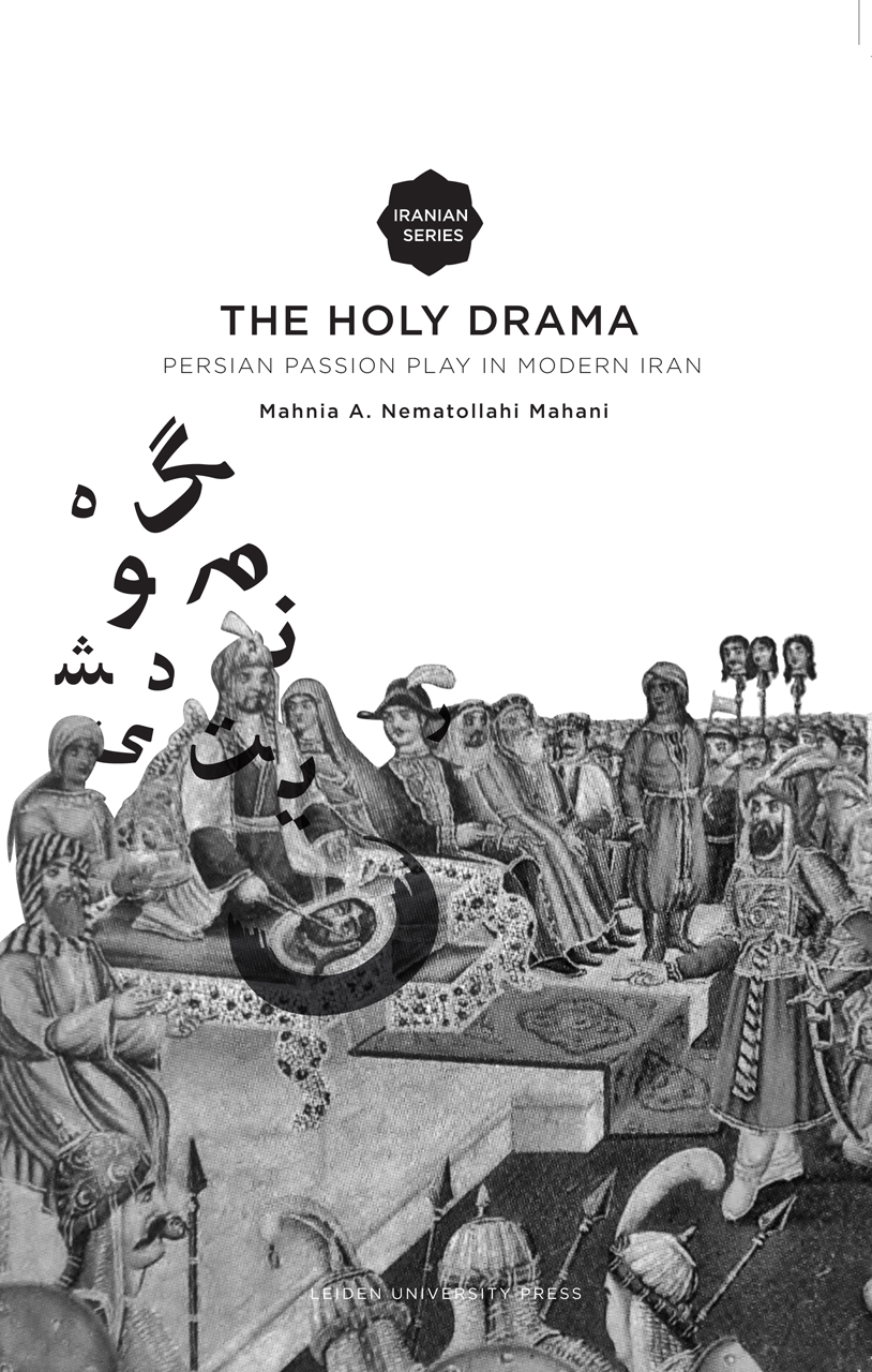The Holy Drama: Persian Passion Play in Modern Iran