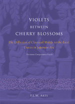 Violets between Cherry Blossoms: The Diffusion of Classical Motifs to the East: Traces in Japanese Art. Fictions, Conjectures, Facts