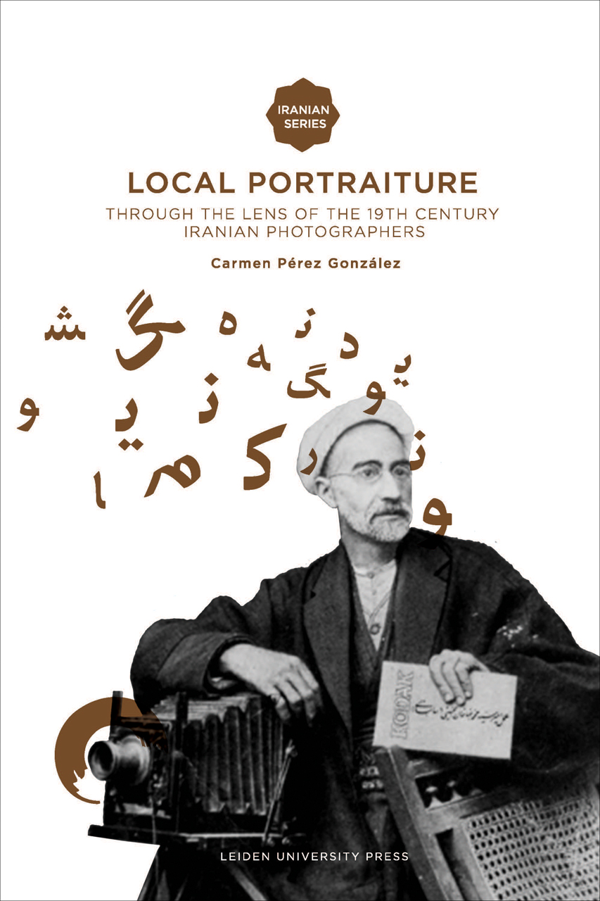 Local Portraiture: Through the Lens of the 19th-Century Iranian Photographers