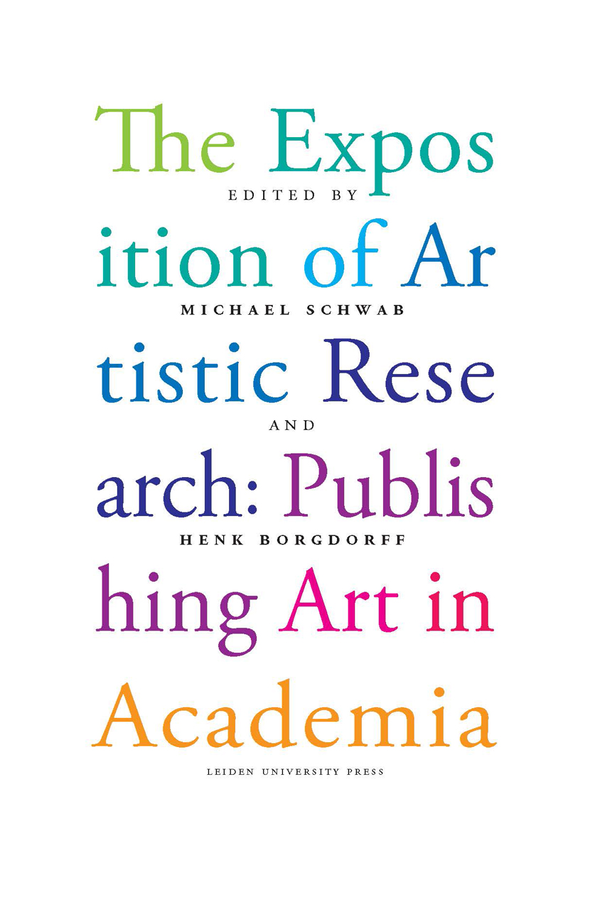 The Exposition of Artistic Research: Publishing Art in Academia