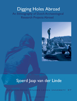 Digging Holes Abroad: An Ethnography of Dutch Archaeological Research Projects Abroad