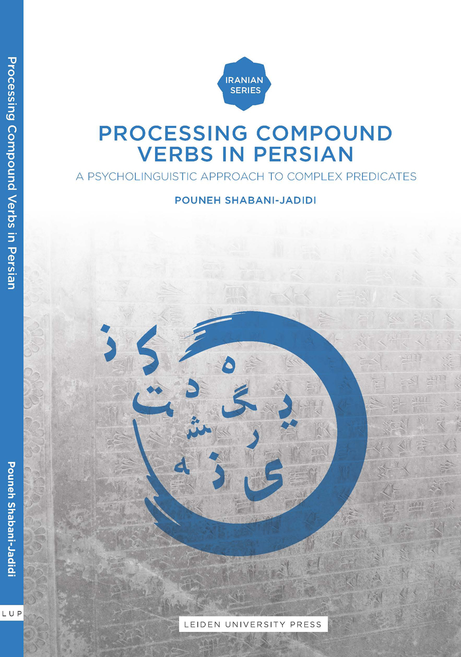 Processing Compound Verbs in Persian: A Psycholinguistic Approach to Complex Predicates