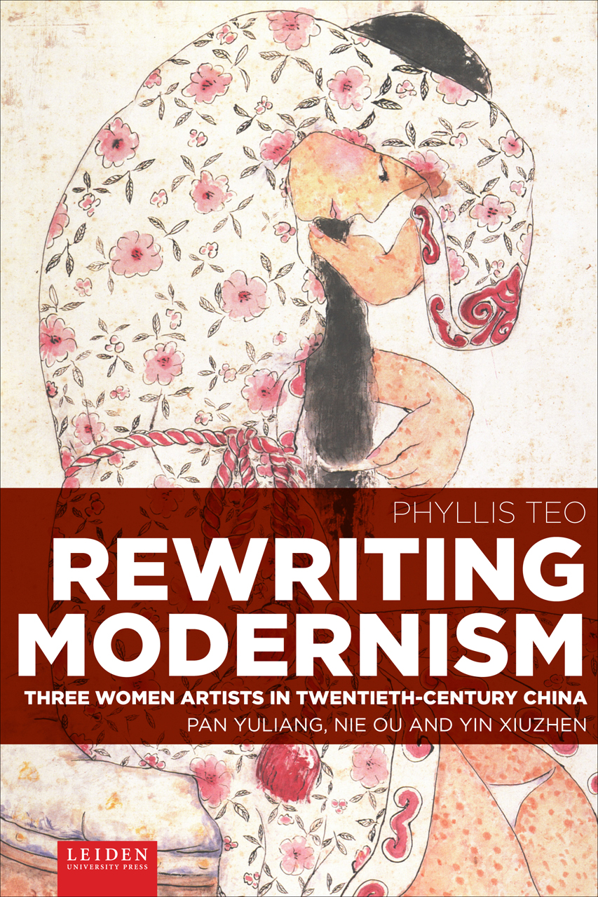 Rewriting Modernism: Three Women Artists in Twentieth-Century China (Pan Yuliang, Nie Ou and Yin Xiuzhen)