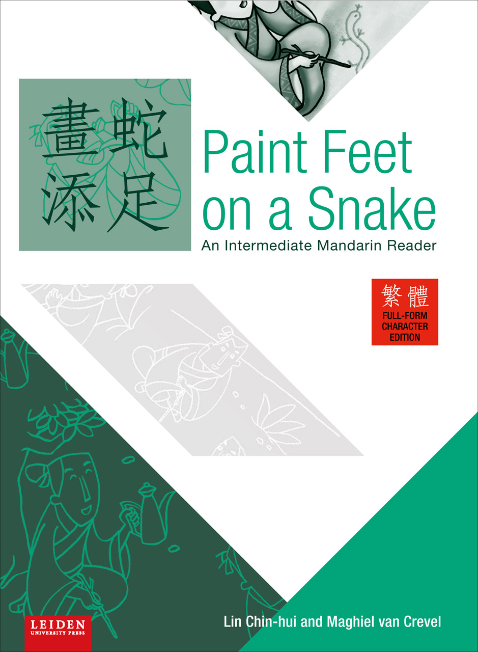 Paint Feet on a Snake: An Intermediate Mandarin Reader - Traditional, Full Form Character, Edition
