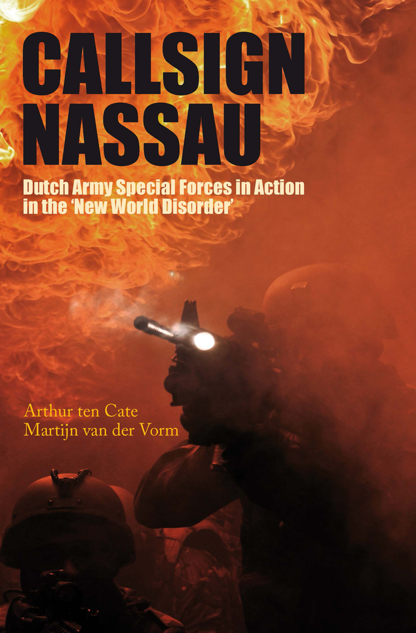 Callsign Nassau: Dutch Army Special Forces in Action in the
