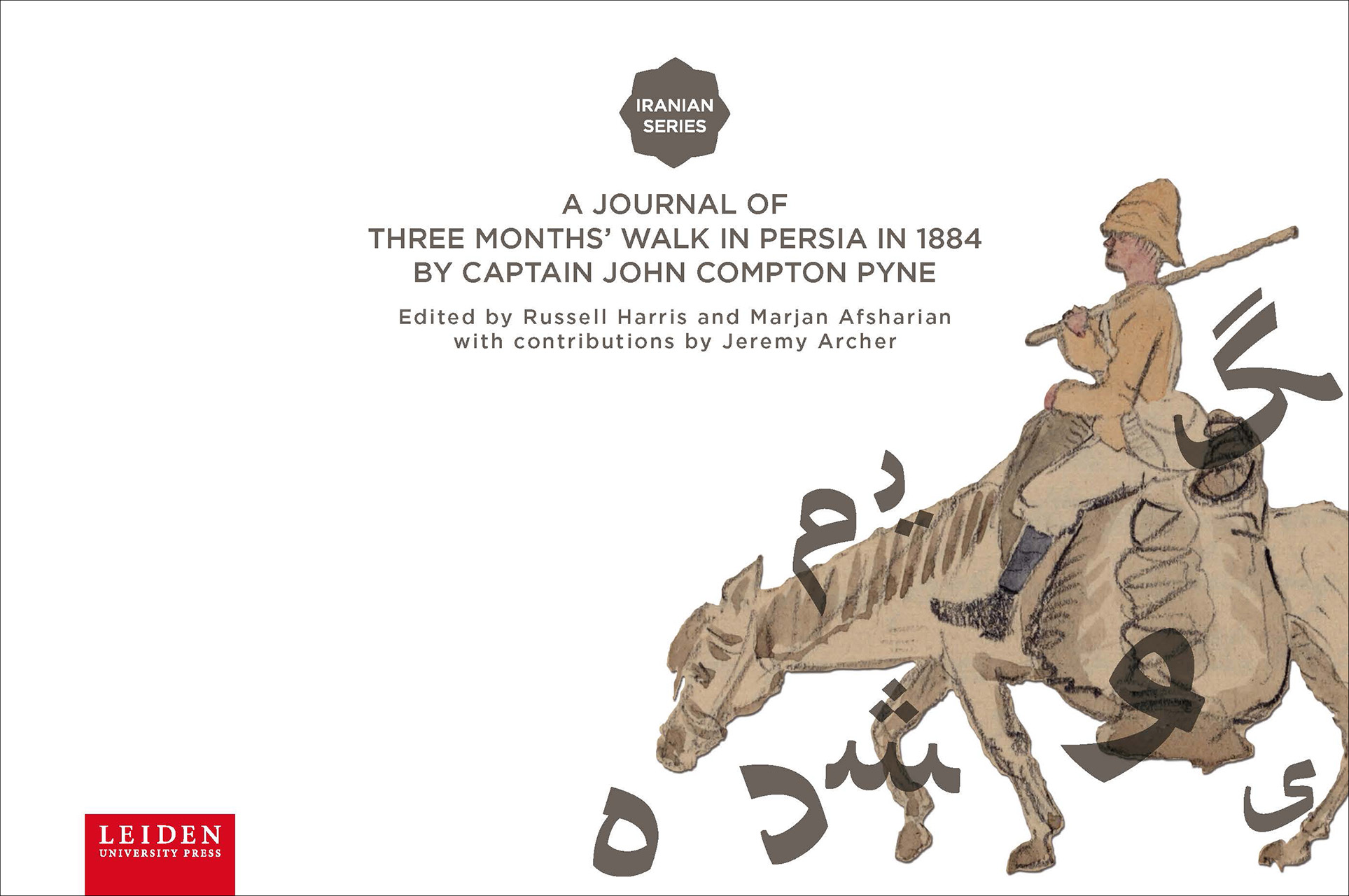 A Journal of Three Months' Walk in Persia in 1884 by Captain John Compton Pyne