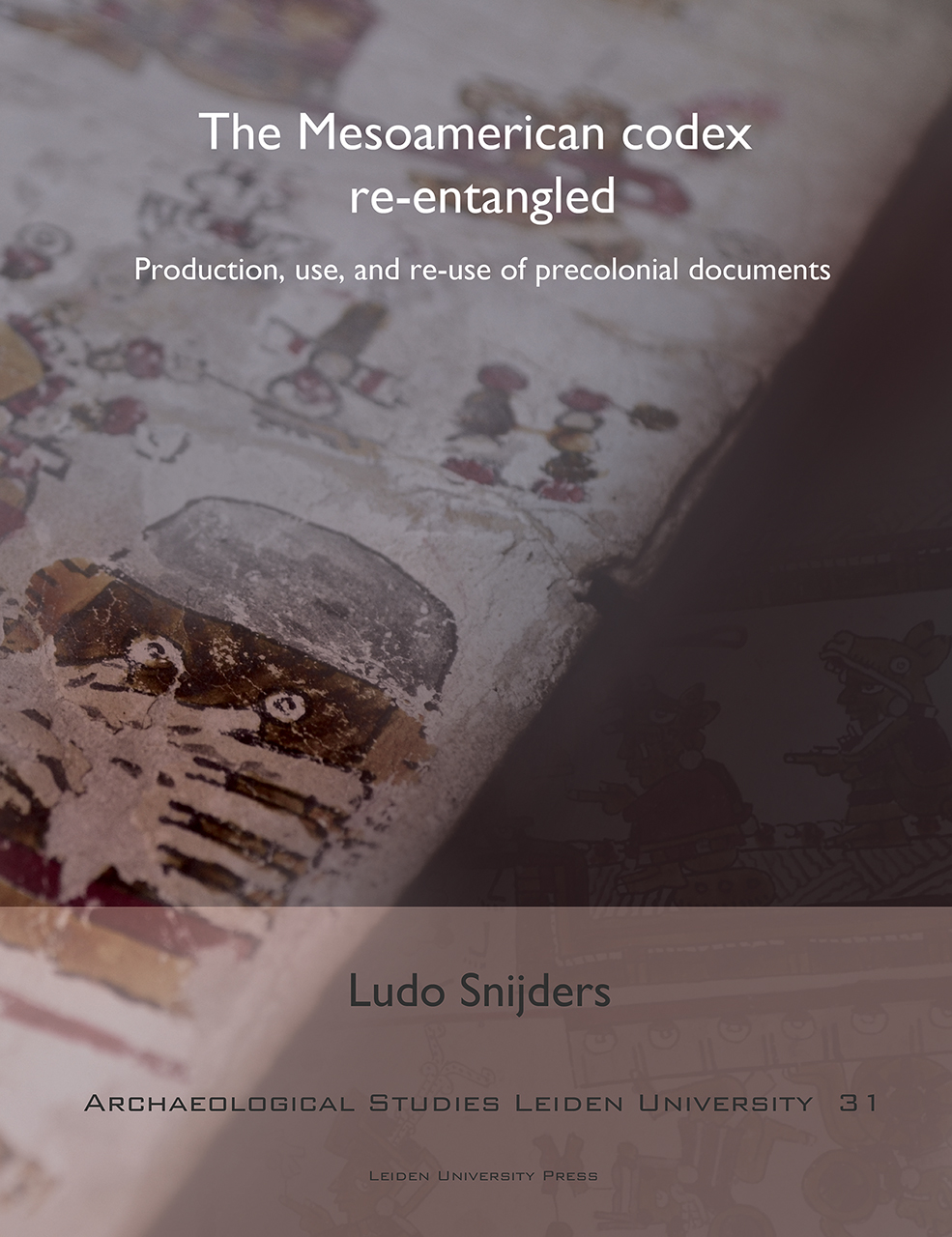 The Mesoamerican Codex Re-entangled: Production, Use and Re-use of Pre-colonial Documents