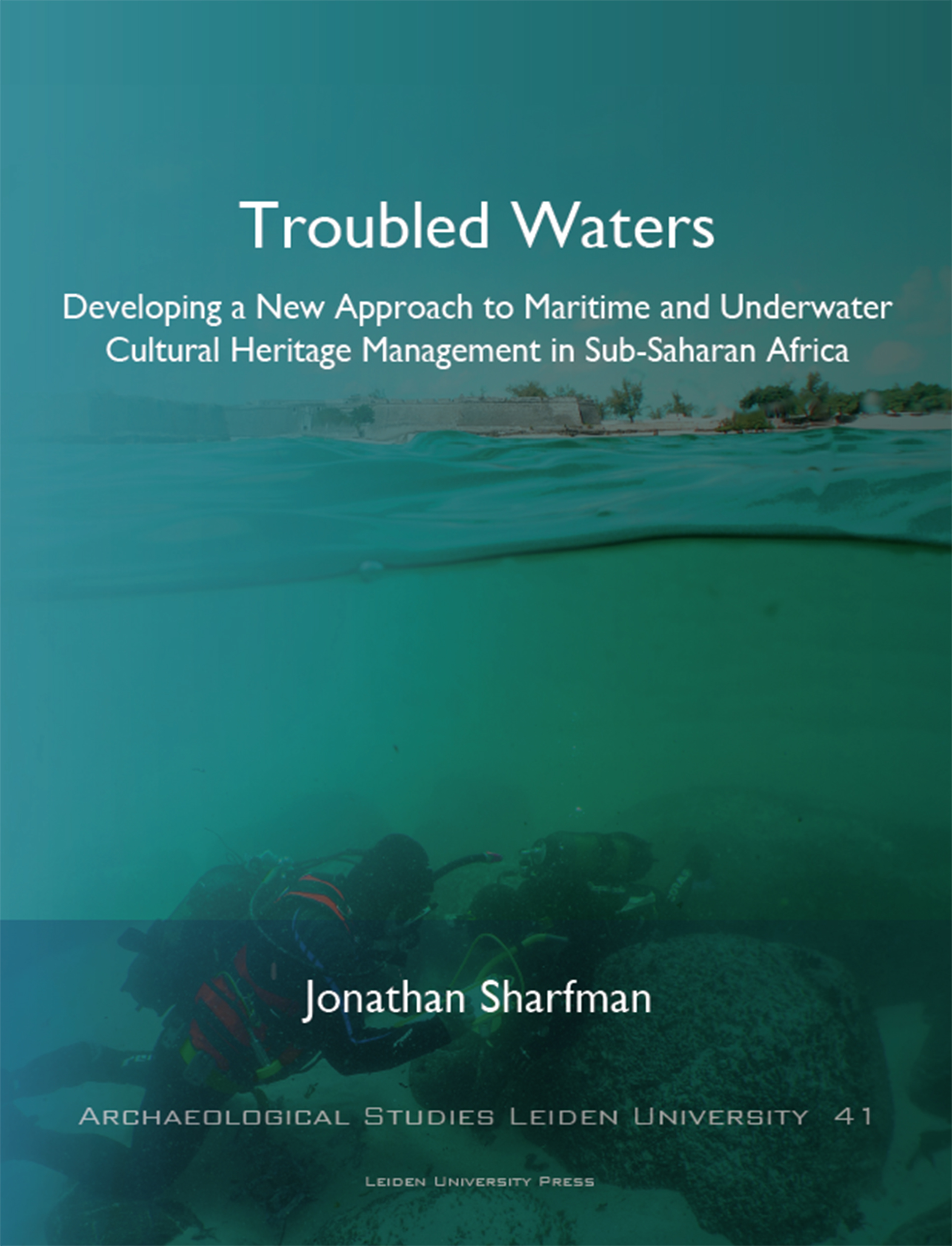 Troubled Waters: Developing a New Approach to Maritime and Underwater Cultural Heritage Management in Sub-Saharan Africa