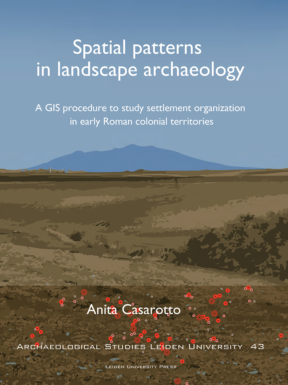 Spatial Patterns in Landscape Archaeology: A GIS Procedure to Study Settlement Organization in Early Roman Colonial Territories