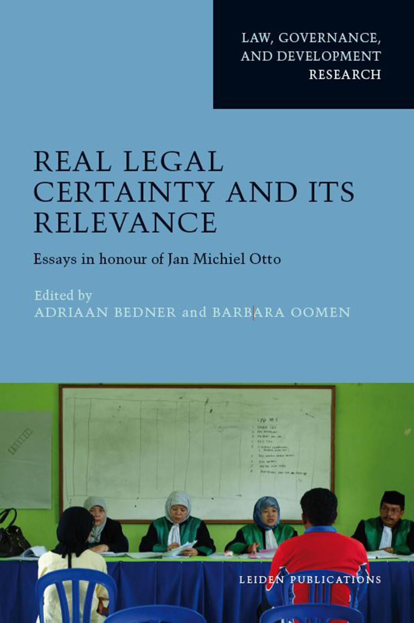 Real Legal Certainty and its Relevance: Essays in Honour of Jan Michiel Otto