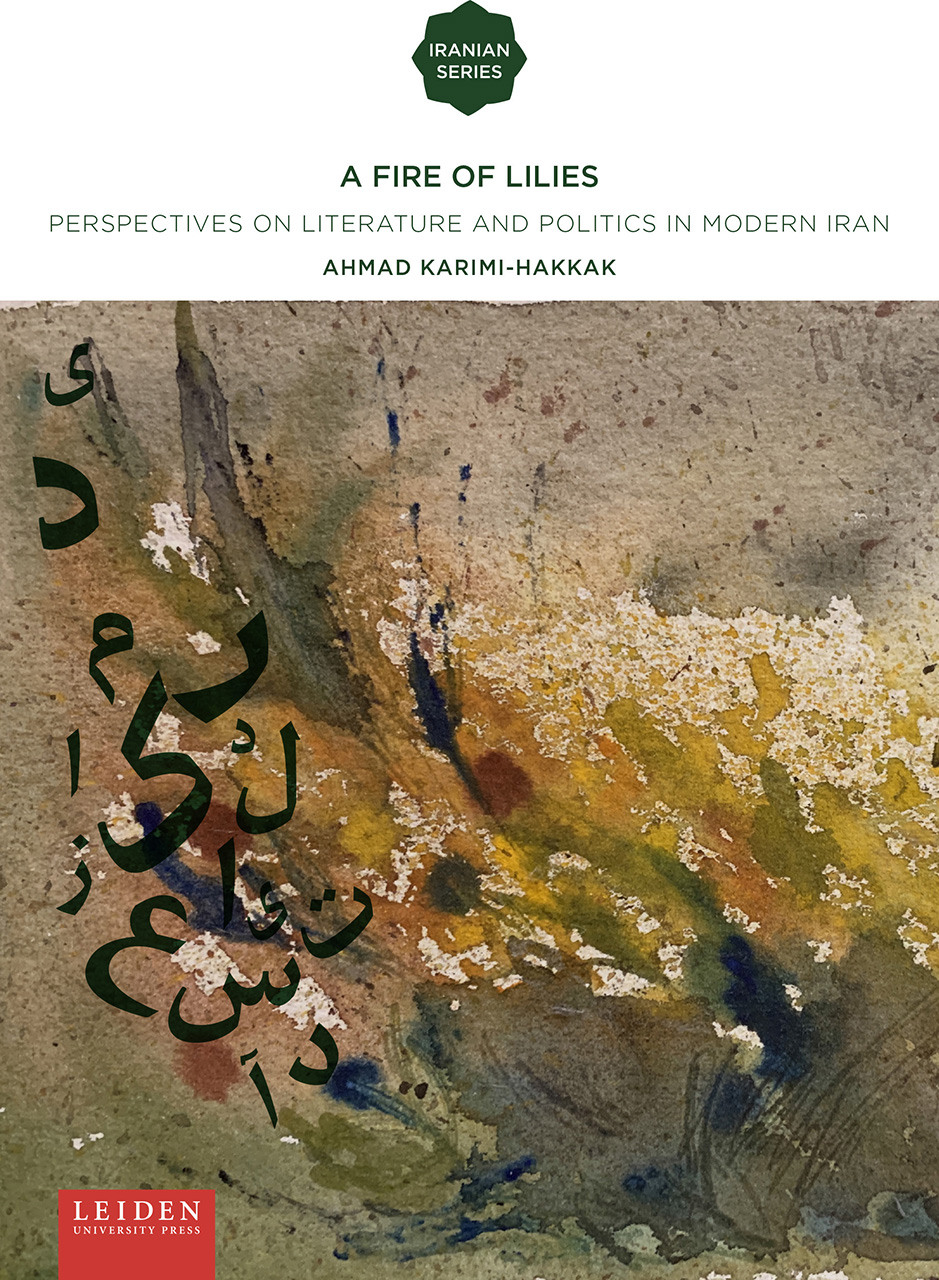 A Fire of Lilies: Perspectives on Literature and Politics in Modern Iran