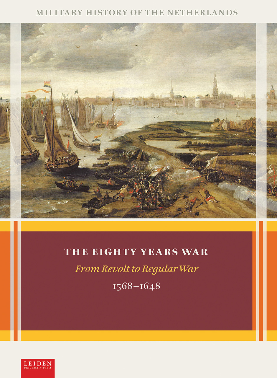 The Eighty Years War: From Revolt to Regular War, 1568-1648
