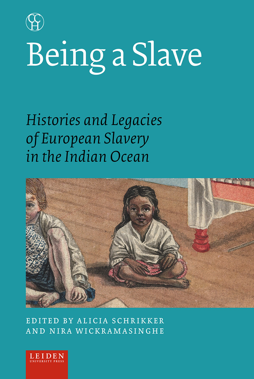 Being a Slave: Histories and Legacies of European Slavery in the Indian Ocean