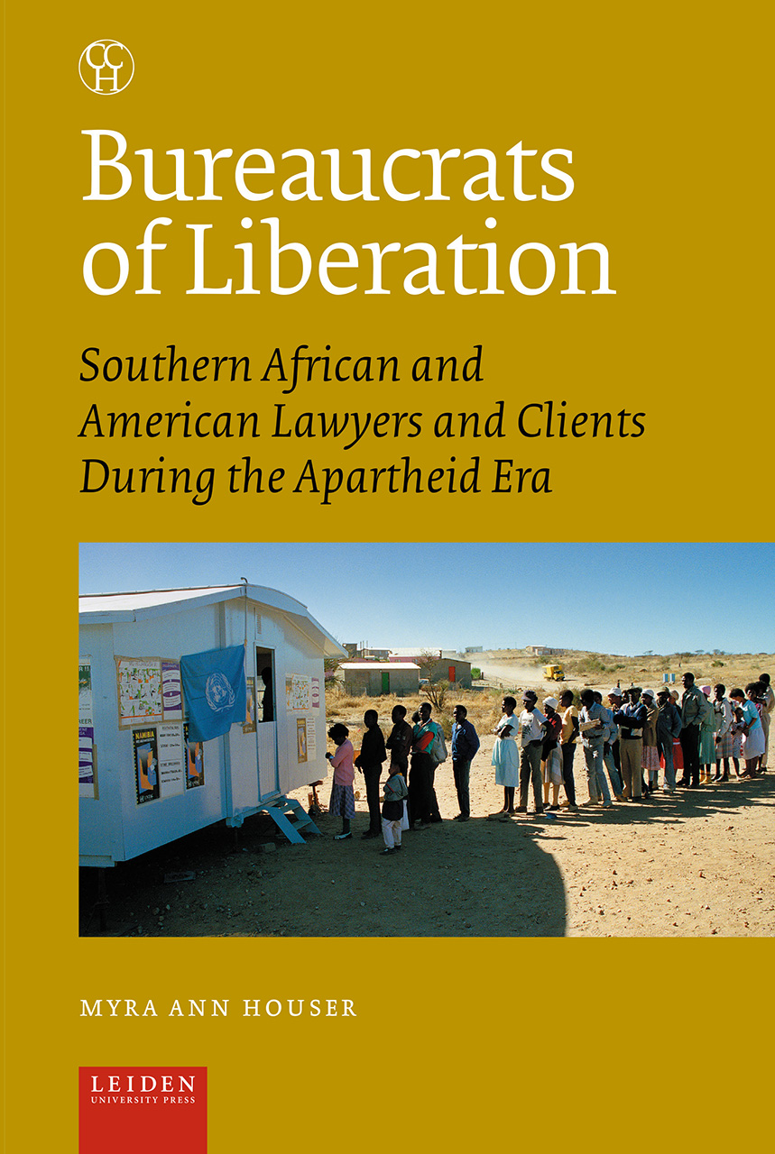 Bureaucrats of Liberation: Southern African and American Lawyers and Clients During the Apartheid Era