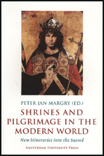 Shrines and Pilgrimage in the Modern World: New Itineraries into the Sacred