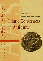 Ethnic Constructs in Antiquity: The Role of Power and Tradition