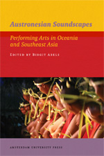 Austronesian Soundscapes: Performing Arts in Oceania and Southeast Asia
