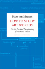 How to Study Art Worlds: On the Societal Functioning of Aesthetic Values