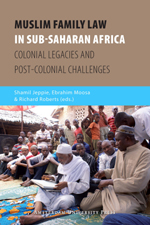 Muslim Family Law in Sub-Saharan Africa: Colonial Legacies and Post-colonial Challenges